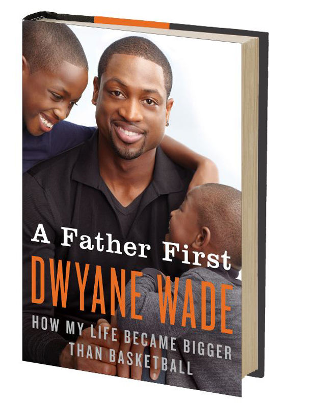 Dwyane Wade estrena un nuevo libro 'A Father First: How My Life Became Bigger Than Basketball'